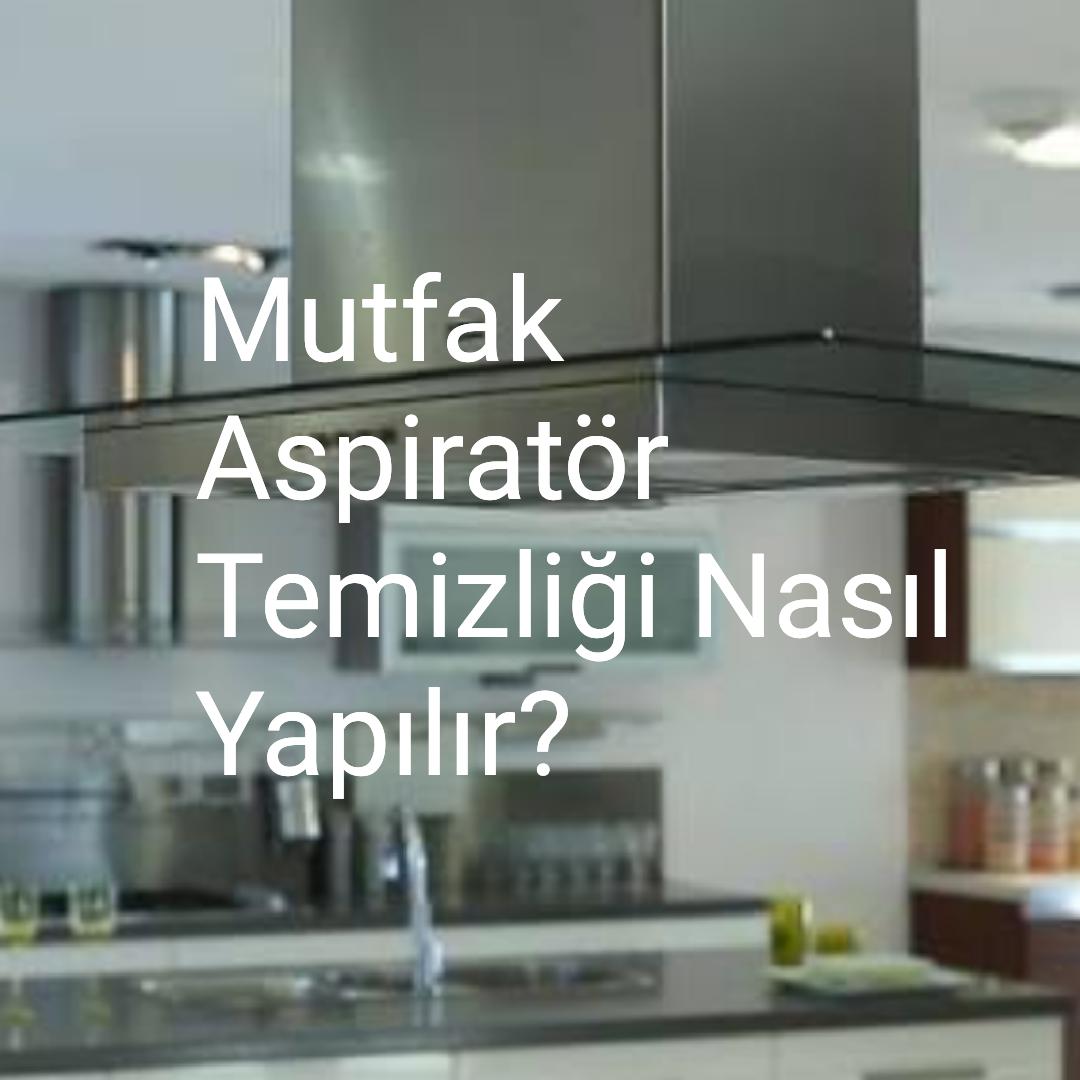 Mutfak-Aspiratör-Temizliği-Nasıl-Yapılır?